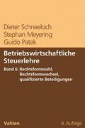 Betriebswirtschaftliche Steuerlehre Band 6: Rechtsformwahl, Rechtsformwechsel, qualifizierte Beteiligungen