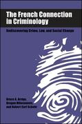 The French Connection in Criminology: Rediscovering Crime, Law, and Social Change