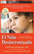 El Niño Desincronizado: Reconociendo y Enfrentando El Trastorno de Procesamiento Sensorial