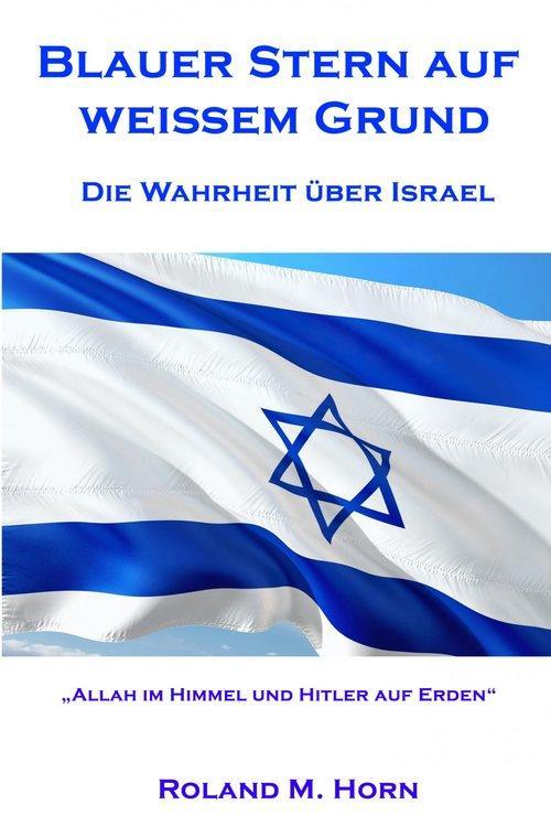 Blauer Stern auf weißem Grund - Die Wahrheit über Israel als eBook epub