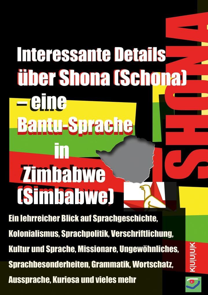Interessante Details über Shona (Schona) - eine Bantu-Sprache in Zimbabwe (Simbabwe) als Taschenbuch