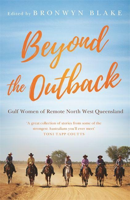 Beyond the Outback: Gulf Women of Remote North West Queensland als Taschenbuch