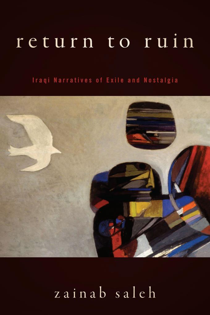 Return to Ruin: Iraqi Narratives of Exile and Nostalgia als Taschenbuch