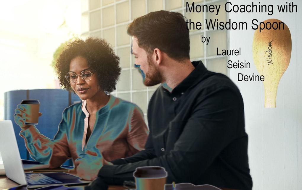 Money Coaching with the Wisdom Spoon als eBook epub