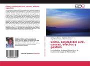 Clima, calidad del aire, causas, efectos y gestión
