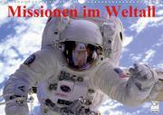 Missionen im Weltall (Wandkalender 2021 DIN A3 quer)