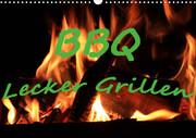 BBQ Lecker Grillen (Wandkalender 2021 DIN A3 quer)