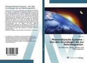 Photovoltaische Systeme - Von den Grundlagen bis zur Netzintegration