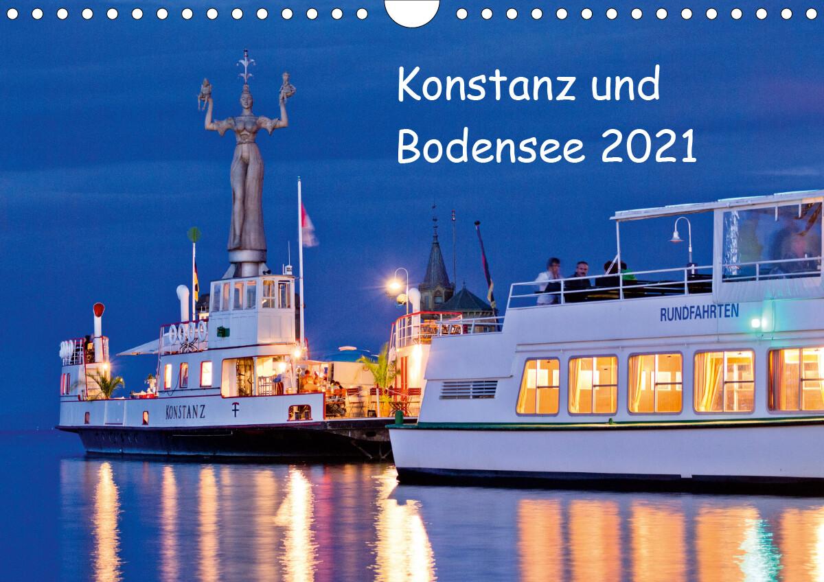 Konstanz und Bodensee 2021 (Wandkalender 2021 DIN A4 quer ...