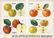 Alte Apfelsorten für Allergiker (Wandkalender 2021 DIN A4 quer)