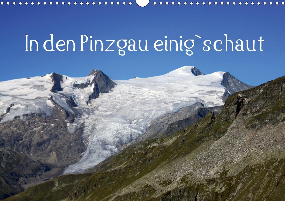 In den Pinzgau einig`schautAT-Version (Wandkalender 2021 DIN A3 quer) als Kalender