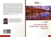 Les zones humides : Classification, importance et gestion