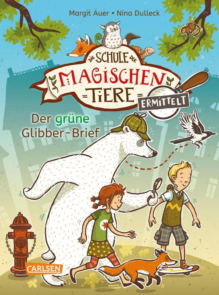 Die Schule der magischen Tiere ermittelt 1: Der grüne Glibber-Brief (Zum Lesenlernen) als eBook epub