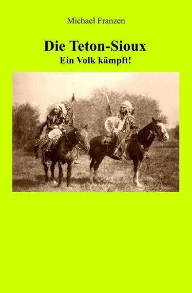 Die Teton-Sioux - Ein Volk kämpft! als Buch (kartoniert)