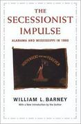 The Secessionist Impulse: Alabama and Mississippi in 1860