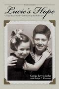 Lucie's Hope: George Levy Mueller's Memoirs of the Holocaust