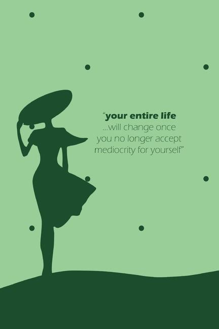 Your Entire Life Notebook, Blank Write-in Journal, Dotted Lines, Wide Ruled, Medium (A5) 6 x 9 In (Green) als Taschenbuch