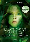 Blackcoat Rebellion - Das Schicksal der Zehn