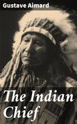 The Indian Chief