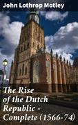 The Rise of the Dutch Republic - Complete (1566-74)