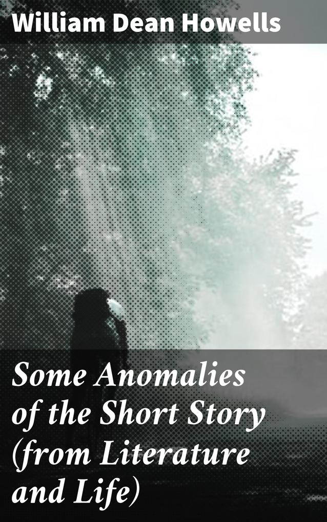 Some Anomalies of the Short Story (from Literature and Life) als eBook epub