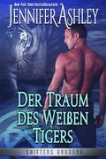 Der Traum des Weißen Tigers (Shifters Unbound, #8)