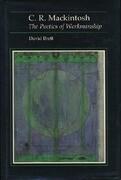 C.R. Mackintosh: The Poetics of Workmanship
