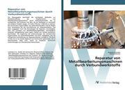 Reparatur von Metallbearbeitungsmaschinen durch Verbundwerkstoffe