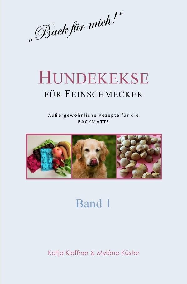 Hundekekse für Feinschmecker - Außergewöhnliche Rezepte für die BACKMATTE / BAND 1 als Buch (kartoniert)