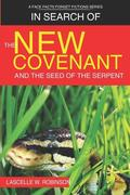 In Search of the New Covenant & The Seed of The Serpent