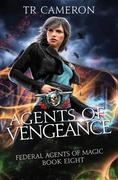 Agents of Vengeance: An Urban Fantasy Action Adventure in the Oriceran Universe