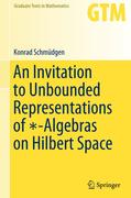 An Invitation to Unbounded Representations of *-Algebras on Hilbert Space