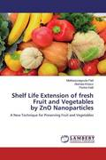 Shelf Life Extension of fresh Fruit and Vegetables by ZnO Nanoparticles