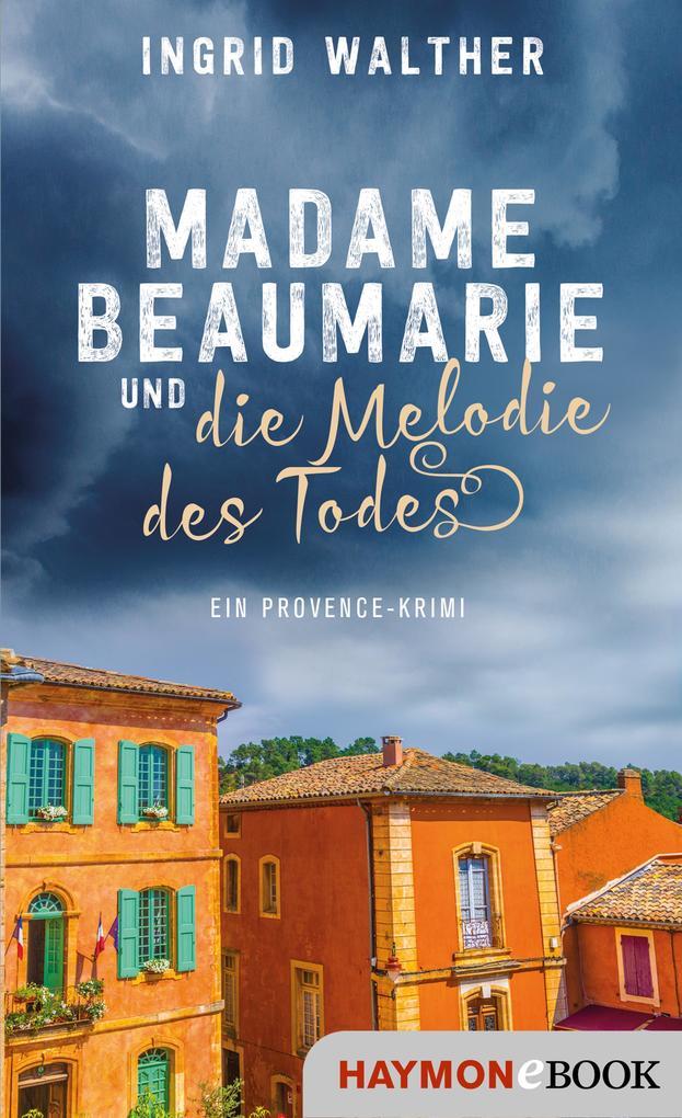 Madame Beaumarie und die Melodie des Todes als eBook epub