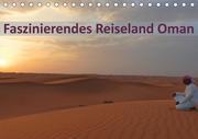 Faszinierendes Reiseland Oman (Tischkalender 2021 DIN A5 quer)