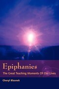 Epiphanies: The Great Teaching Moments of Our Lives