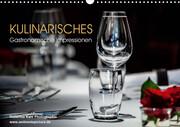 Kulinarisches - Gastronomische Impressionen (Wandkalender 2021 DIN A3 quer)