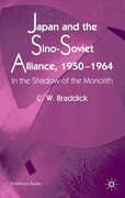 Japan and the Sino-Soviet Alliance, 1950-1964: In the Shadow of the Monolith