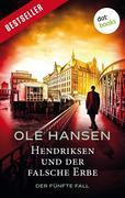 Hendriksen und der falsche Erbe: Der fünfte Fall