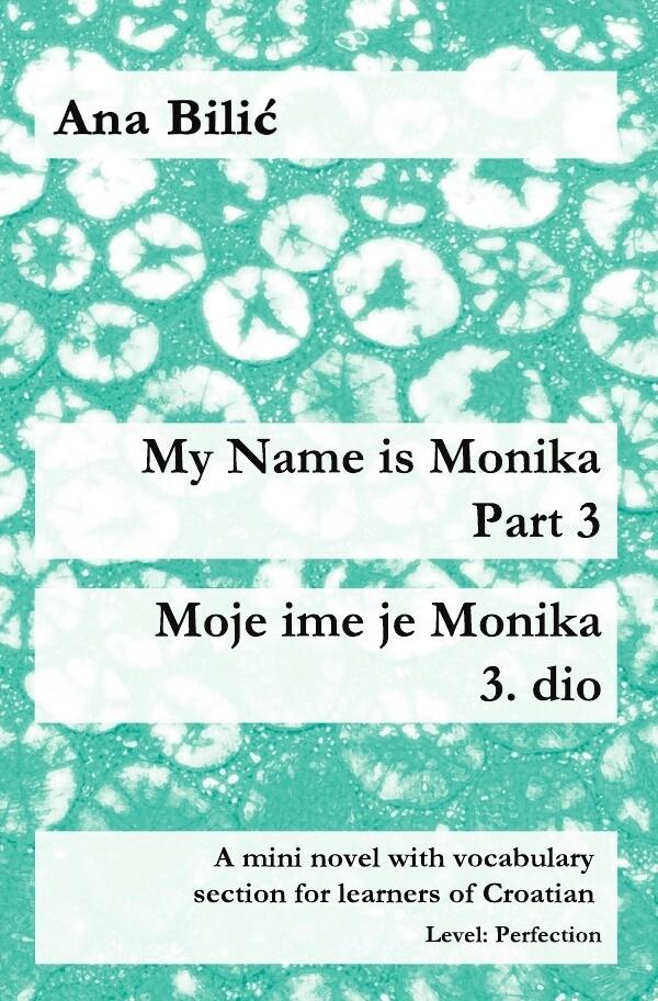 My Name is Monika - Part 3 / Moje ime je Monika - 3. dio als Buch (kartoniert)