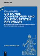 Die Domus Conversorum und die Konvertiten des Königs