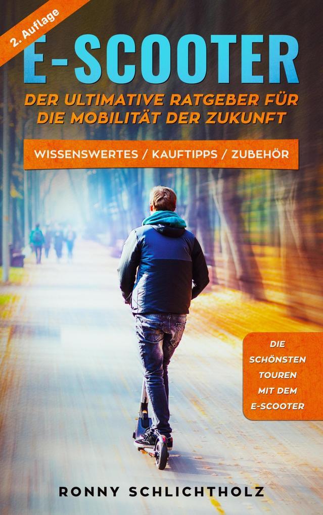 E-Scooter - Der ultimative Ratgeber für die Mobilität der Zukunft als eBook epub