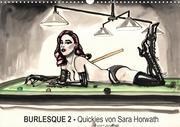 Burlesque 2 - Quickies von SARA HORWATH (Wandkalender 2021 DIN A3 quer)
