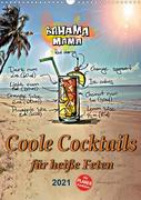 Coole Cocktails für heiße Feten (Wandkalender 2021 DIN A3 hoch)