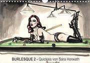 Burlesque 2 - Quickies von SARA HORWATH (Wandkalender 2021 DIN A4 quer)