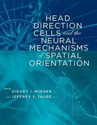 Head Direction Cells and the Neural Mechanisms of Spatial Orientation