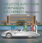 Der letzte Auto Union Sportwagen aus Chemnitz