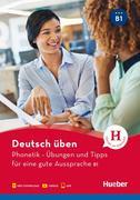 Deutsch üben- Phonetik - Übungen und Tipps für eine gute Aussprache B1