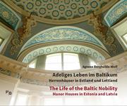 Adeliges Leben im Baltikum | The Life of the Baltic Nobility