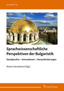 Sprachwissenschaftliche Perspektiven der Bulgaristik
